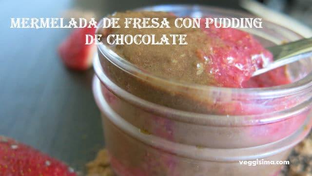 chía, semilla de chía, recetas con chía, mermelada de fresa, pudding the chocolate, recetas veganas.