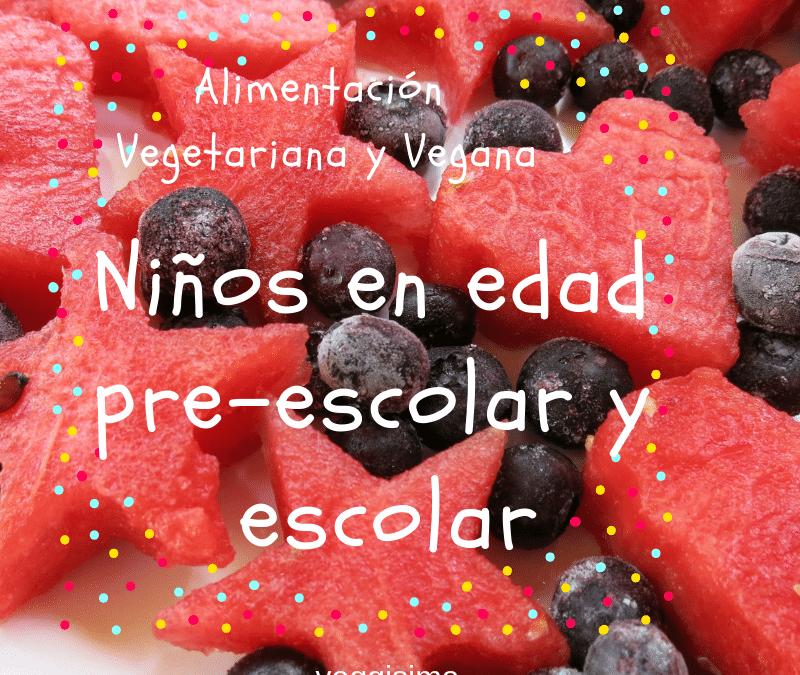 Nutrición vegetariana y vegana para niños de edad pre-escolar y escolar