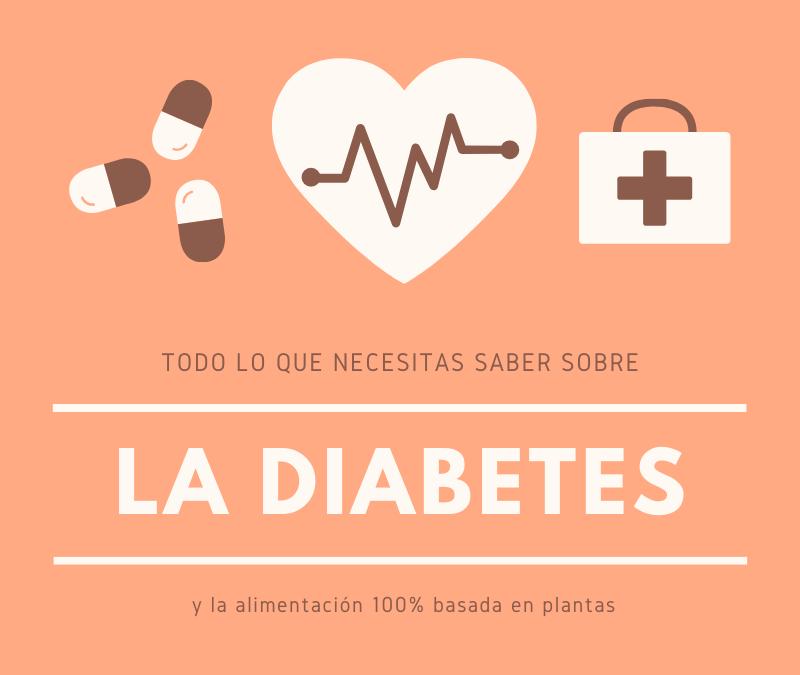 La diabetes y la alimentación basada 100% en plantas