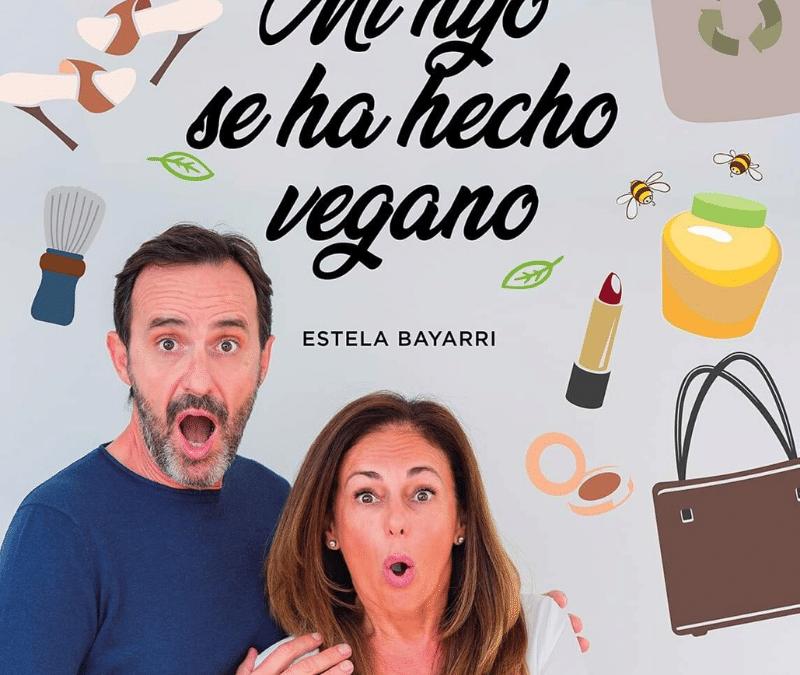 """Entrevista con Estela Bayarri, autora de """"Mi hijo se ha hecho vegano"""""""