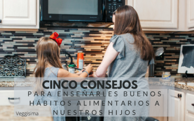Cinco consejos para enseñarles buenos hábitos alimentarios a nuestros hijos